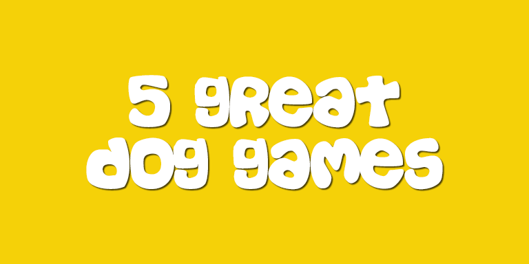 5 Great Games For Dogs