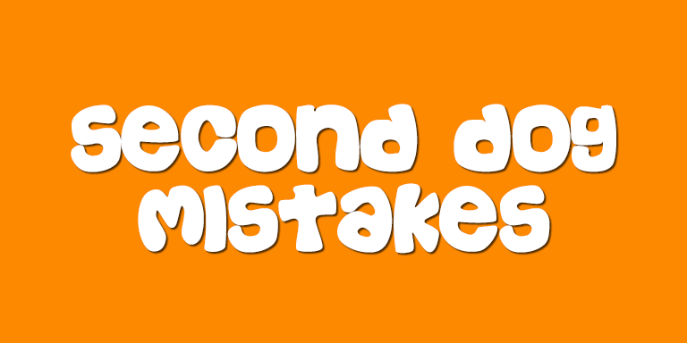 5 Biggest Mistakes When Getting A Second Dog
